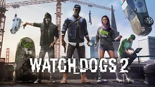 Watch Dogs 2 GMV - We Own It