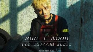 [8d audio] nct 127 - sun and moon