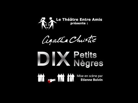 Dix Petits Nègres d'Agatha Christie - Théâtre Entre Amis 2014. poster