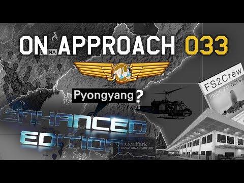 ORBX North Korea!? | On Approach 033