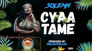 Cyaa Tame - Solemn - April 2018