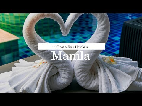 10 Best 5 Star Hotels in Manila - June 2018 (New)
