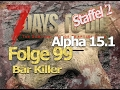 7 days to die Alpha 15.1 # Staffel2 Folge 99 # Der Bär Killer # Deutsch German Gameplay