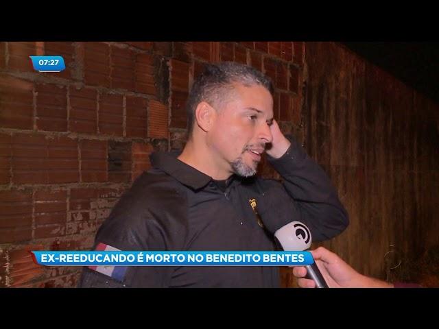 Ex-reeducando foi assassinado no  Benedito Bentes