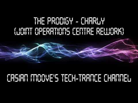 The Prodigy - Charly (Joint Operations Centre Rework)