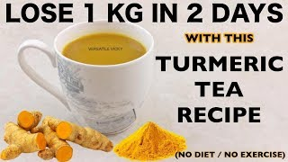 Turmeric Tea For Weight Loss | Lose 1Kg In 2 Days Hindi ✅
