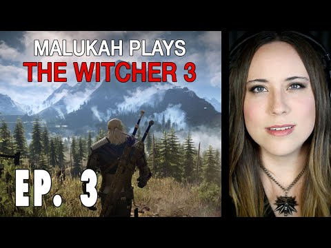 Malukah Plays The Witcher 3 (Again) - Ep. 003