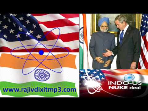 The reality of INDIA-USA Nuclear Deal & Manmohan Singh exposed - Rajiv Dixit
