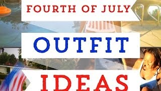 Fourth of July Outfit Ideas!!! Thumbnail