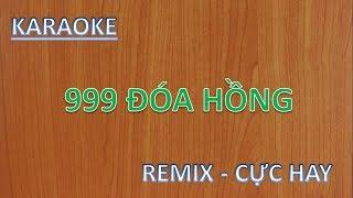 KARAOKE REMIX I 999 DOA HOA HONG