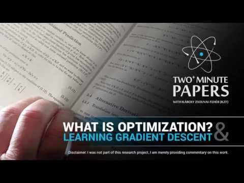 What is Optimization? + Learning Gradient Descent | Two Minute Papers #82