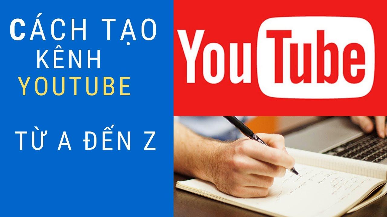 Cách Tạo Kênh  Youtube Mới  Và Đăng Video Kiếm Tiền Thu Nhập Thụ Động – Em Yêu Hóa Học