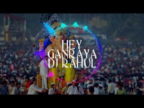 Hey Ganraya DJ Rahul ⌐╦╦═─😱😱😱