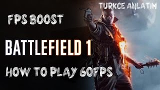 Battlefield 1 FPS Boost 60+ - Türkçe