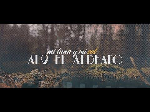 Al2 El Aldeano - Mi Luna y Mi Sol