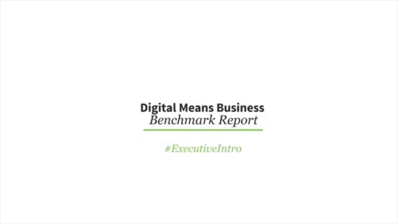 Digital Means Business Benchmark Report – Executive Overview