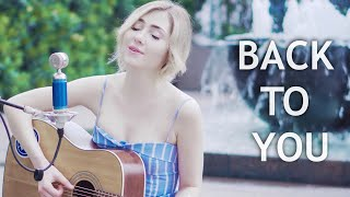 BACK TO YOU - SELENA GOMEZ (Lisa Weaver cover)