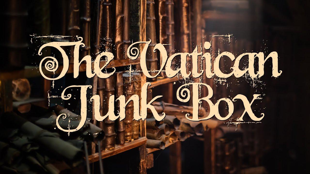 The Vatican Junk Box | Bonus Episode!