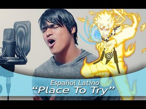 "Naruto Shippuden ED 19 ""Place to try"" (Ballad Version)  Español Latino"