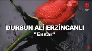 Dursun Ali Erzincanlı - Ensar