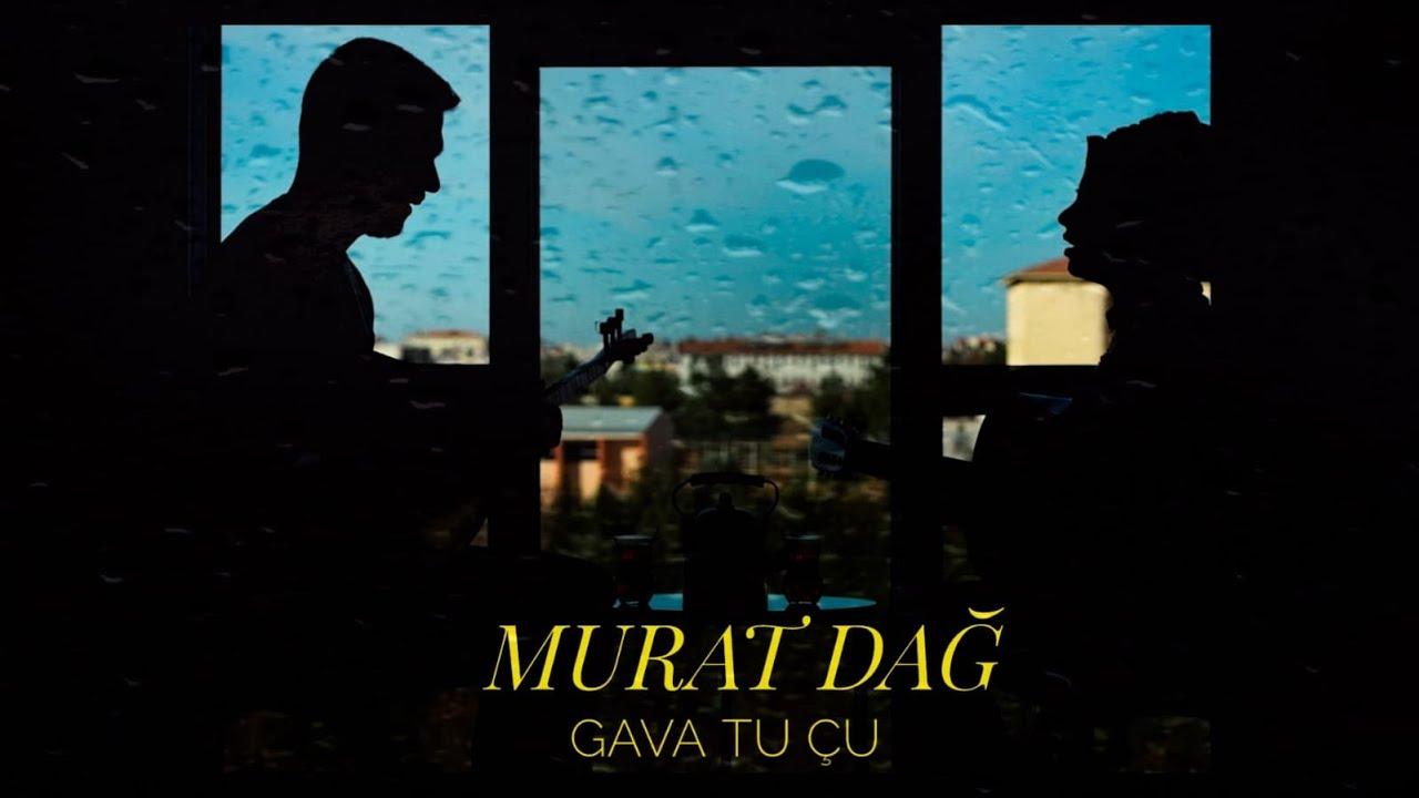 Murat Dağ & Sterk - Gava Tu Çu (Pışti Te) 2021 [OFFİCİAL VİDEO]