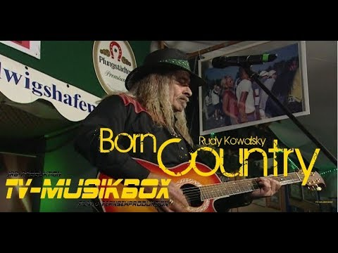 Rudy Kowalsky  Born Country