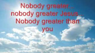 Vashawn Mitchell  - Nobody Greater With Lyrics