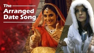 The Arranged Date Song  Feat. Richa Chaddha