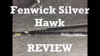 Fenwick Silver Hawk Review