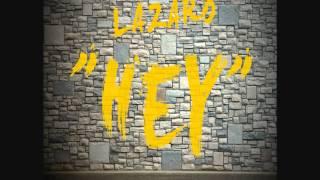 Lazaro- Hey (Prod. By KreatoЯ)