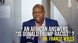 An African Answers Is Donald Trump Racist - Dr Francis Myles on The Jim Bakker Show