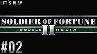 Let´s Play Soldier of Fortune 2: Double Helix - part 02 [German/HD/Blind]