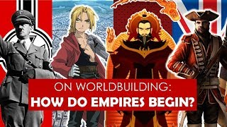 On Worldbuilding: The Rise of an Empire? [ Romans l Fire Nation l Napoleon ] PART 2