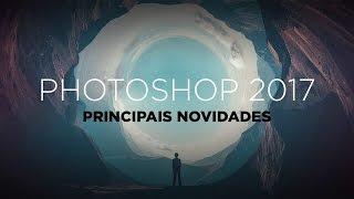 Photoshop 2017 - Principais novidades