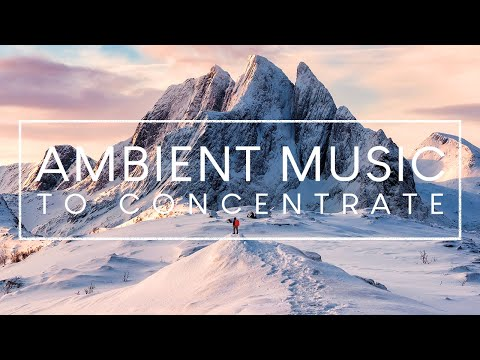 Ambient Music for Studying - 4 Hours of Music To Improve Focus and Concentration from YouTube · Duration:  3 hours 54 minutes