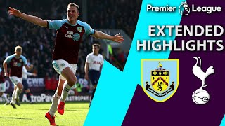 Burnley v. Tottenham | PREMIER LEAGUE EXTENDED HIGHLIGHTS | 2/23/19 | NBC Sports