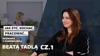 Jak żyć, kochać, pracować opowie dziennikarka Beata Tadla.