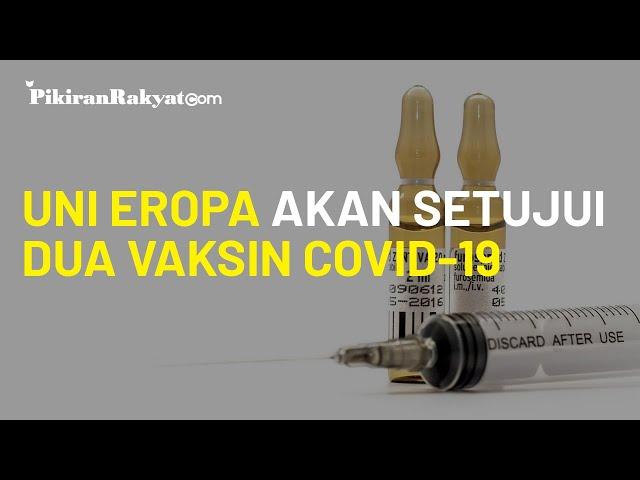 Uni Eropa akan Setujui Dua Vaksin Covid-19, Opimis pada Pfizer dan Moderna