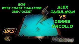 #11 - Dennis ORCOLLO vs Alex PAGULAYAN / 2018 West Coast Challenge 1-Pocket!