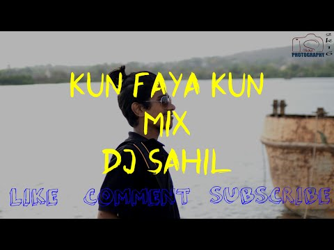 Kun Faya Kun remix by DJ Sahil production