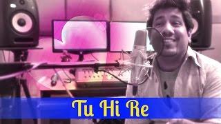 Tu Hi Re - A.R. Rahman | Unplugged Cover by Nirdosh Sobti - Bombay | Valentine