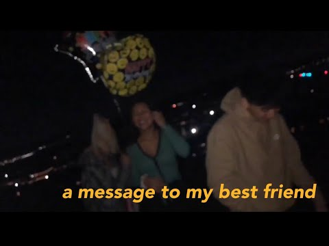 A message to my best friend: vlog