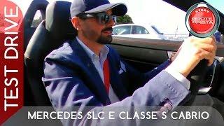 Mercedes SLC e Classe S Cabrio Test Drive  | Alfonso Rizzo Prova i due gioielli