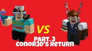 Ved_Dev​ VS​ Conor3D​ Part.3​:Conor3D​'s​ return​(roblox​ animations)​