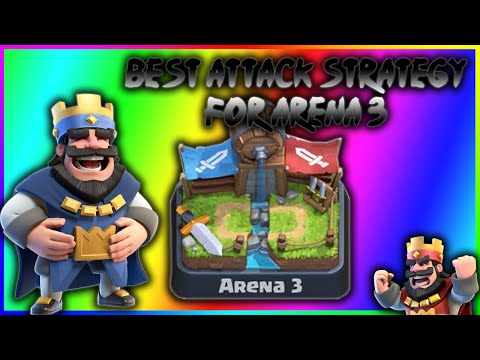 BEST DECK FOR ARENA 3 - Arena 3 Attack Strategy - CLASH ROYALE