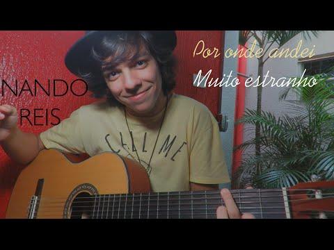 NANDO REIS - Gabriel Nandes cover Por onde andei + Muito estranho by Dalto