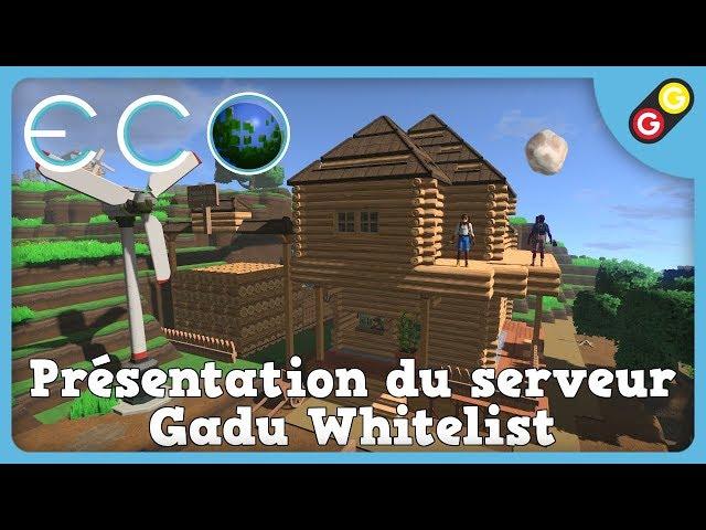 ECO - Présentation du serveur Gadu Whitelist [FR]