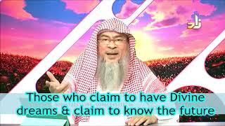 Those who claim to get divine dreams & claim to know the future - Assim al hakeem