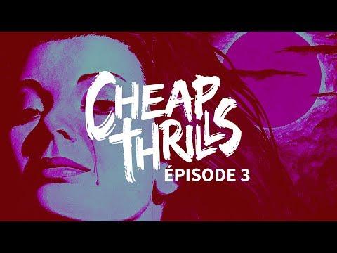 Cheap Thrills, épisode 3