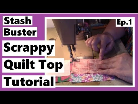 stash-buster-scrappy-quilt-top-tutorial-|-episode-1-|-quilting-the-lazy-tacky-way